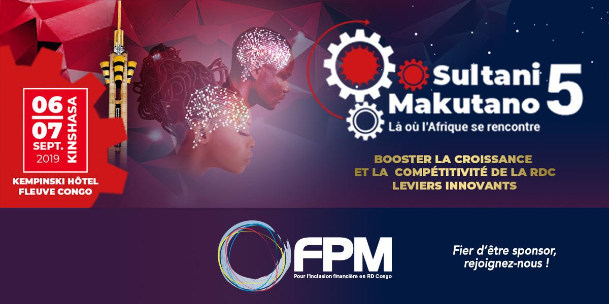 FPM SPONSOR DE LA 5ième EDITION DU FORUM D'AFFAIRES « MAKUTANO »