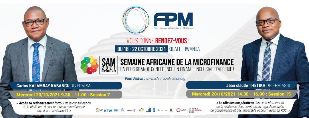 Save the date – 18 /10 au 22/10/2021 : Le FPM participe à la Semaine Africaine de la Microfinance (SAM) à Kigali au RWANDA !
